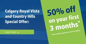 50% off your first 3 months for our Calgary Royal Vista and Country Hills locations